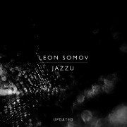 Leon Somov & Jazzu - Updated  €10.00 / Sold Out